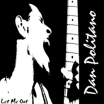 Dan Politano - Let Me Out Cover.jpg