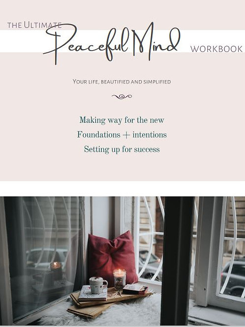Your Ultimate Peaceful Mind Workbook