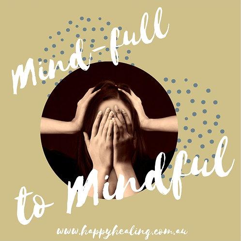 Mind-Full to Mindful Meditation