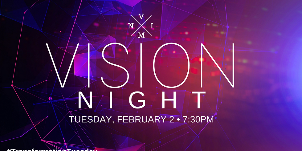Vision Night - Transformation Tuesday