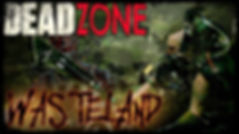 WASTELAND at DEADZONE