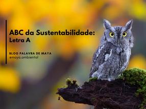 ABC da Sustentabilidade - Letra A