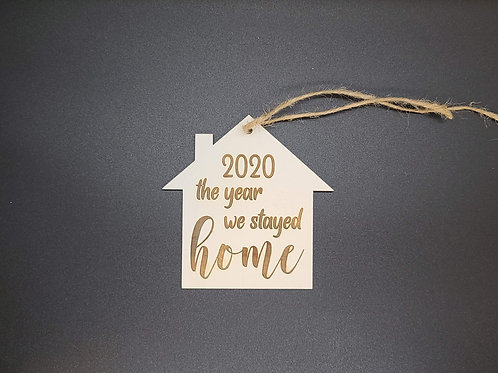 The Year We Stayed Home - Home Ornament