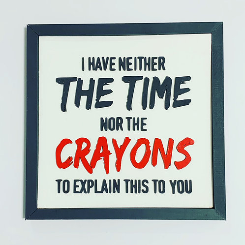 No Time, Nor the Crayons...