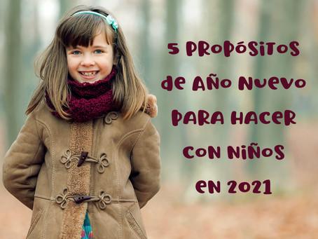 5 Propósitos de Año Nuevo para hacer con niños en 2021