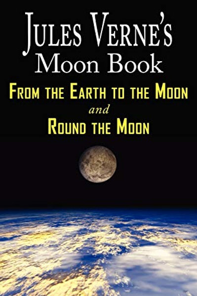 The Moon Book (From Earth to the Moon & Round the Moon)