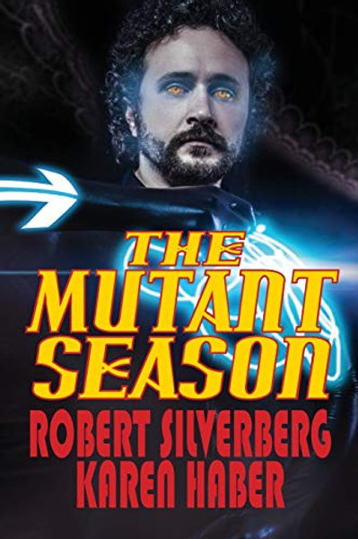 The Mutant Season (with Karen Haber)