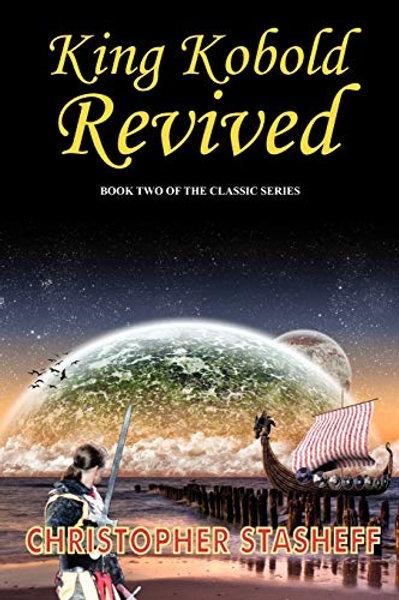 King Kobold Revived (Book II of the Gramarye Series)