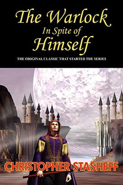 The Warlock in Spite of Himself (Book I of the Gramarye Series)