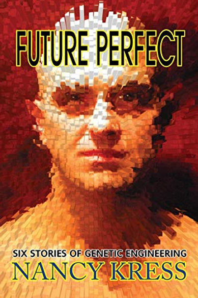 Future Perfect: Six Stories of Genetics