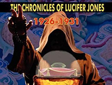 Exploits: The Chronicles of Lucifer Jones Vol. II 1926-31