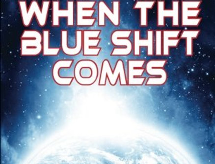 When the Blue Shift Comes