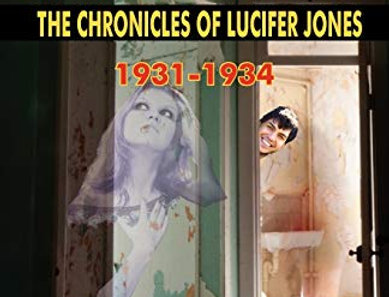 Encounters: The Chronicles of Lucifer Jones Vol. III 1931-34