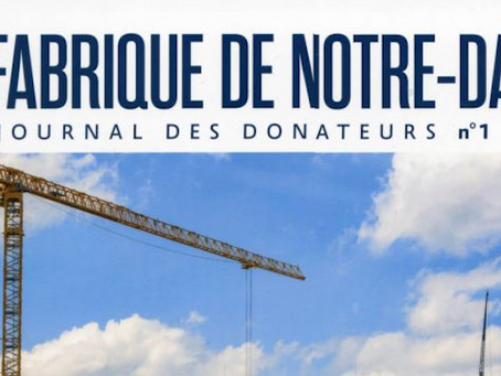 La Fabrique de Notre-Dame : Le journal des donateurs (N°1)