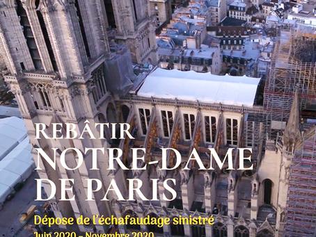 Rebâtir Notre-Dame : la dépose de l'échafaudage sinistré est terminée