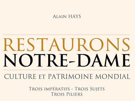 Restaurons Notre-Dame: Culture et Patrimoine mondial :trois impératifs, trois sujets, trois piliers