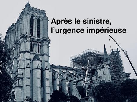 Après le sinistre, l'immensité des travaux de sauvetage de la cathédrale Notre-Dame de Paris