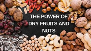 Know the Power of Nuts and Dry Fruits !