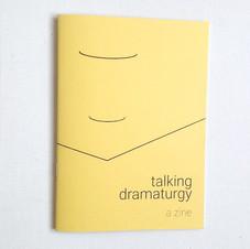 Talking Dramaturgy: A Zine (Author)