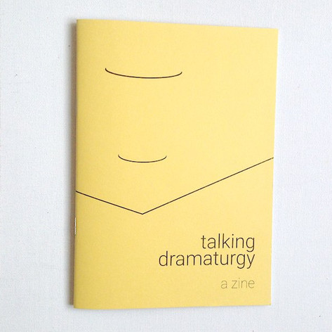 Talking Dramaturgy: A Zine (Author)