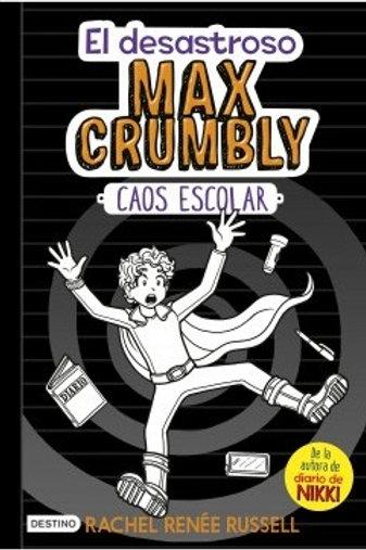El desastroso Max Crumbly. Caos escolar
