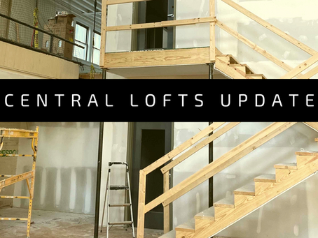 CENTRAL LOFTS: PROJECT UPDATE