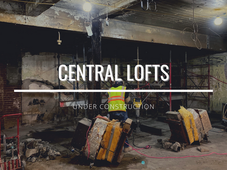 CENTRAL LOFTS: CONSTRUCTION UPDATE