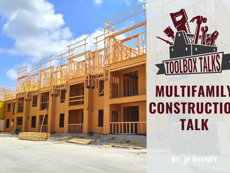 TOOLBOX TALK: RISKS WHEN OPERATING IN MULTIFAMILY CONSTRUCTION