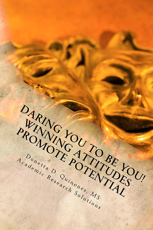 Daring You to Be YOU! Your Winning Attitude Promotes Your Potential
