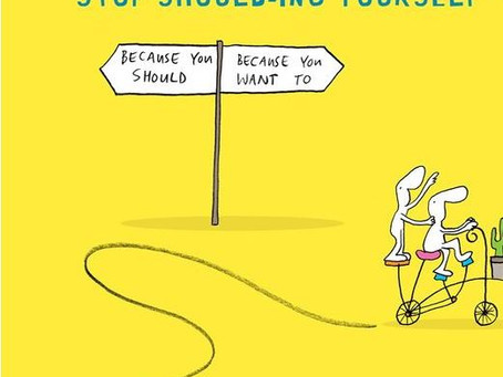 Stop Shoulding on Yourself!