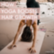 HOW YOGA BOOSTS HAIR GROWTH