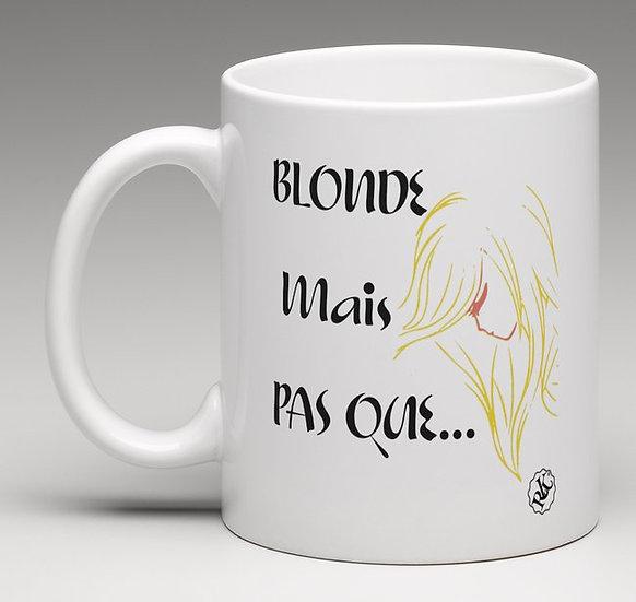 Mug Humour Blonde Mais. / Marque ROKTOPODE de Roka La Poulpe avec ROKA CONCEPTS - BOUTIQUE CADEAU INSOLITE- YVERDON-LES-BAINS