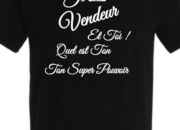 T-Shirt / Humour - Super Pouvoir / ROKTOPODE de Roka La Poulpe avec ROKA CONCEPTS - BOUTIQUE CADEAU - YVERDON-LES-BAINS