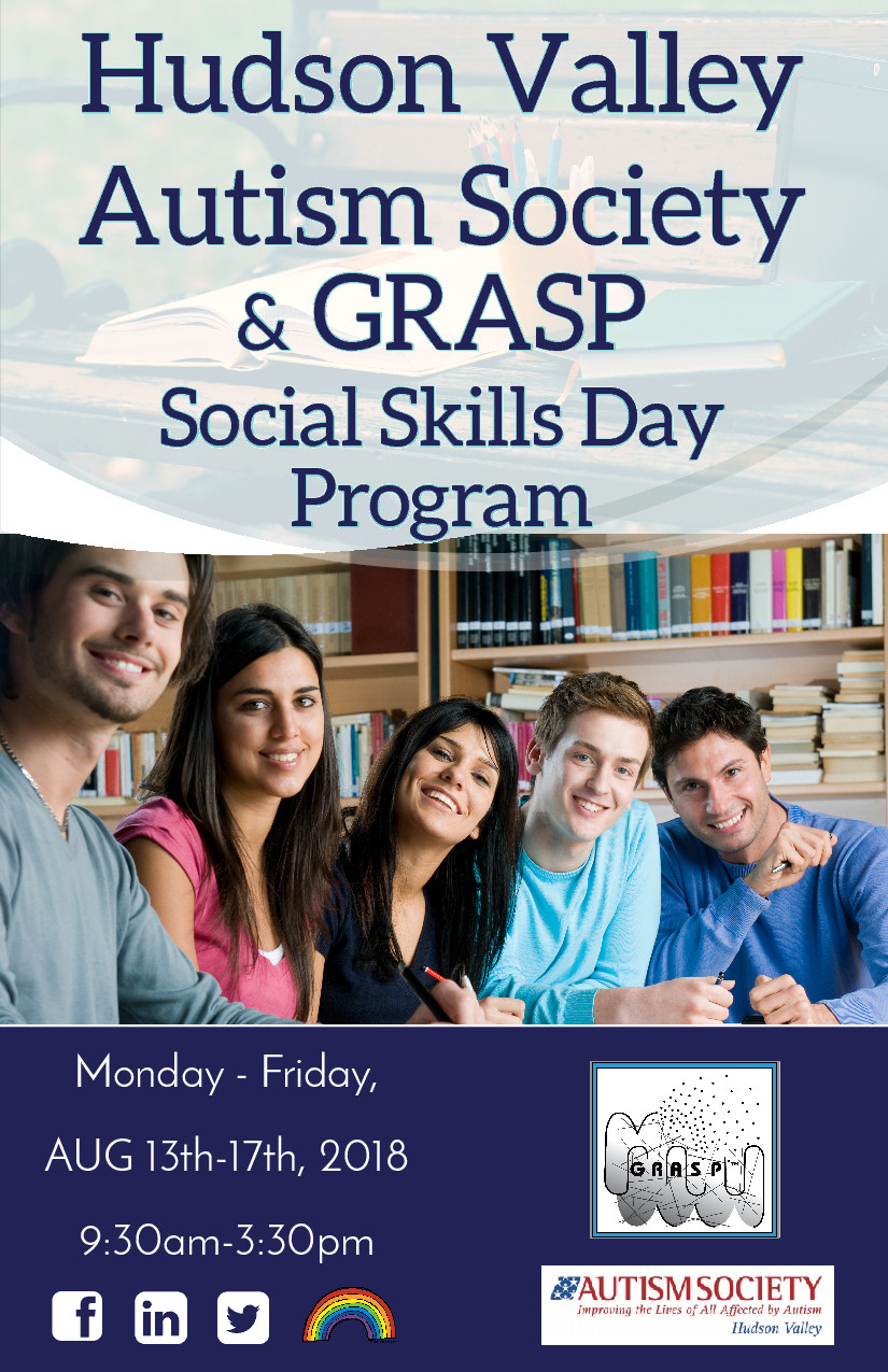 """A flyer which reads, """"Hudson Valley Autism Society & GRASP Social Skills Camp, Monday - Friday, August 13th-17th, 2018, 9:30am-3:30pm"""""""