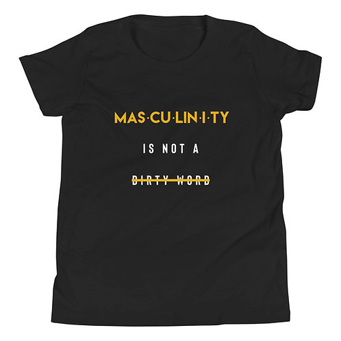 Masculinity is NOT a Dirty Word Youth Short Sleeve T-Shirt
