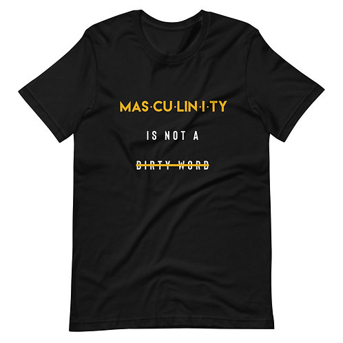 Masculinity is NOT A Dirty Word Short-Sleeve Unisex T-Shirt