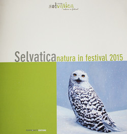 SELVATICA NATURA IN FESTIVAL 2015
