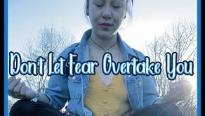 Don't Let Fear Overtake You