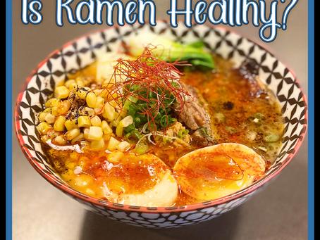 Is Ramen Healthy?