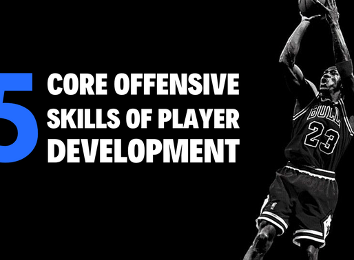 5 Core Offensive Skills of Player Development