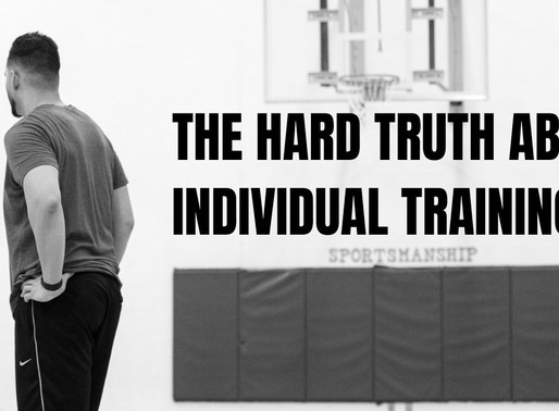 The Hard Truth About Individual Basketball Training