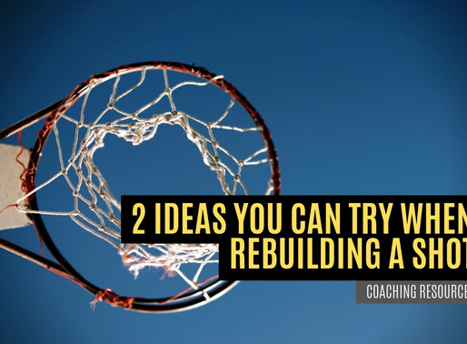 2 Ideas You Can Try When Rebuilding a Shot