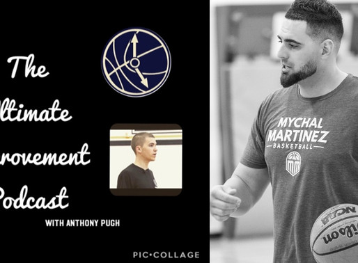 Coach Mychal Talks Hoops on The Ultimate Improvement Podcast Hosted by Coach Anthony Pugh