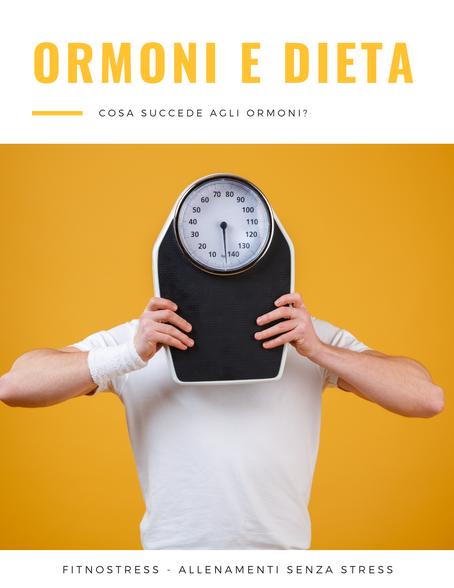 Ormoni e dieta, cosa succede agli ormoni?