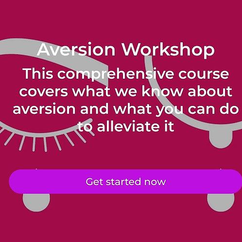 Aversion Complete Workshop