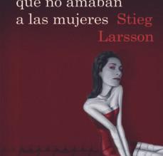 """El llibre de la setmana: """"LOS HOMBRES QUE NO AMABAN A LAS MUJERES"""" de Stieg Larsson"""
