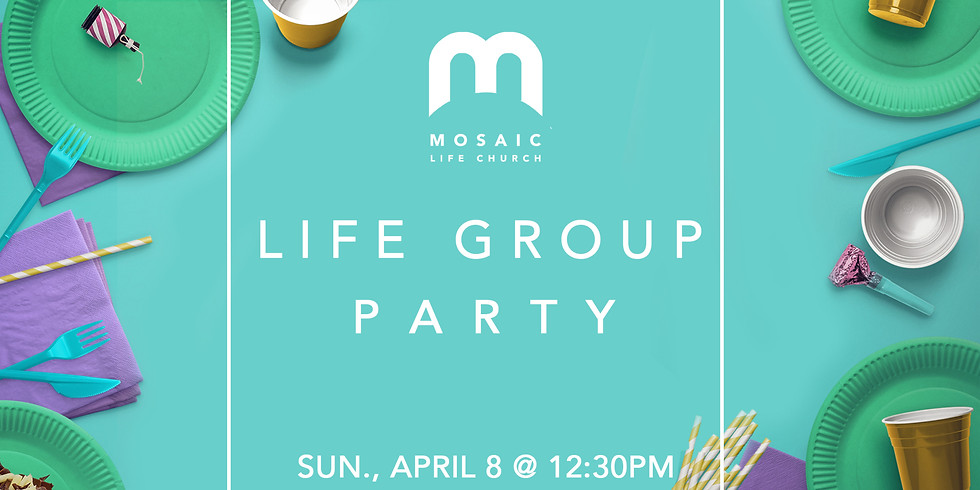 Life Group Party!