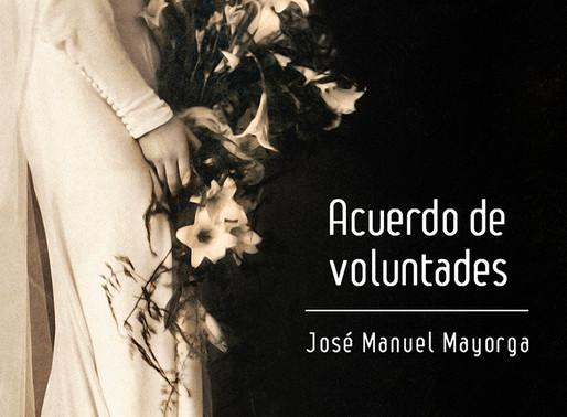 """José Manuel Mayorga """"Acuerdo de Voluntades"""""""
