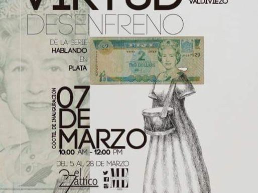 """Valdiviezo """"Virtud y Desenfreno"""""""