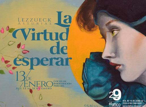 "Lezzueck Asturias, ""La virtud de esperar"""